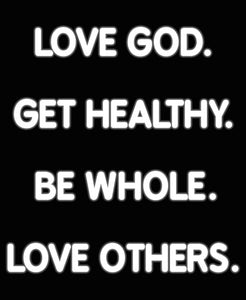 Custom LOVE GOD.  GET HEALTHY. BE WHOLE.  LOVE OTHERS. Neon Sign