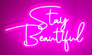 Stay Beautiful Neon Sign