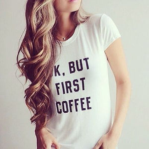 "Ladies' ""OK, But first Coffee"" T-Shirt"