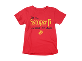 Semper Fi Kind of DAD......   (Short Sleeve T-Shirt)  (Pre-Sale)