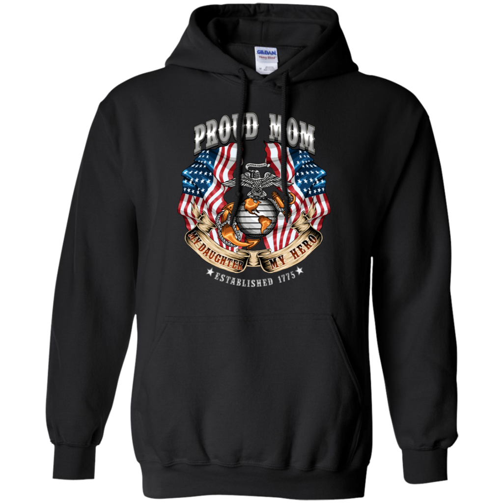 Proud Mom My Daughter My Hero Pull Over Hoodie Leatherneck Lifestyle