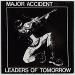 Major Accident ‎– Leaders Of Tomorrow, Front Album Cover