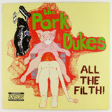 The Pork Dukes ‎– All The Filth! - Rabbit Hole Records