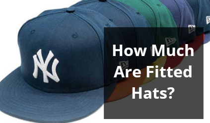 How Much Are Fitted Hats?