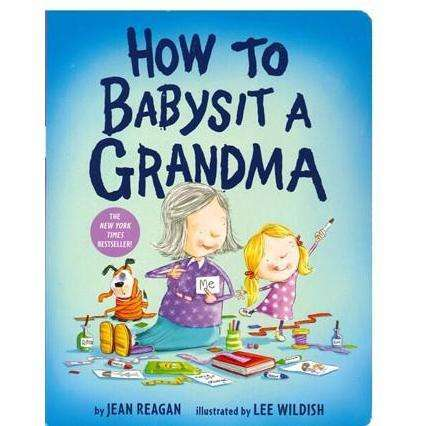 How To Babysit A Grandma - Board Book