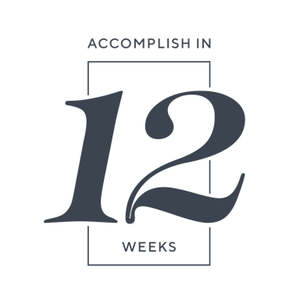 Accomplish in 12 Weeks