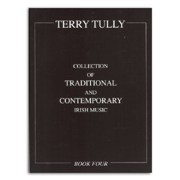 Collection of Traditional & Contemporary Irish Music - Book 4 - Terry Tully