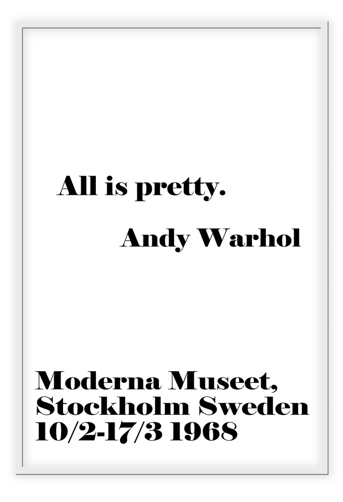 All Is Pretty Andy Warhol Moderna Museet Stockhol Sweden Scandi Typography Letters Black And White Print Wall Print