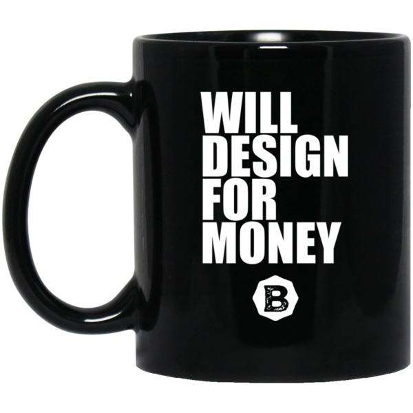 Will Design for Money oz. Black Mug