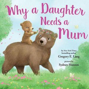 Why a Daughter Needs a Mum