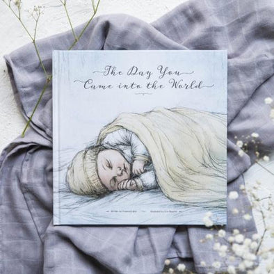 The Day You Came Into The World Book