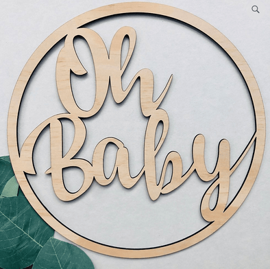 Timber Tinkers Oh Baby Shabby Chic Round Wood Sign