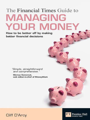The Financial Times Guide to Managing Your Money