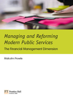 Managing and Reforming Modern Public Services:The Financial Management Dimension