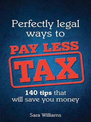 Perfectly Legal Ways to Pay Less Tax