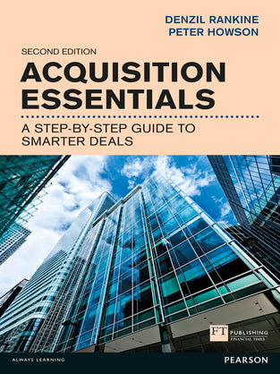 Acquisition Essentials : A step-by-step guide to smarter deals
