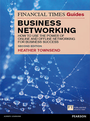 Financial Times Guide to Business Networking