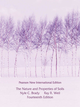 Nature and Properties of Soils, The: Pearson New International Edition