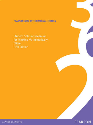 Student Solutions Manual for Thinking Mathematically: Pearson New International Edition