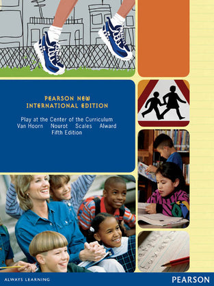 Play at the Center of the Curriculum: Pearson New International Edition