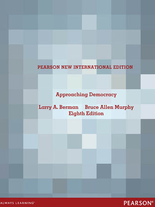 Approaching Democracy: Pearson New International Edition