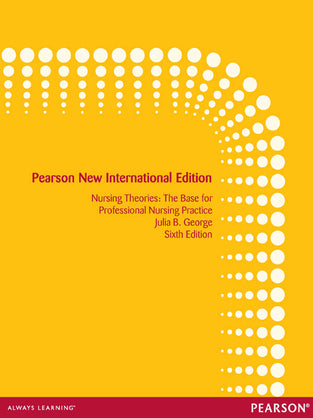 Nursing Theories: Pearson New International Edition