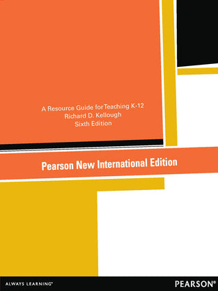 A Resource Guide for Teaching K-12: Pearson New International Edition