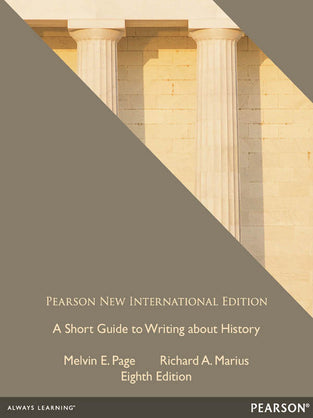 A Short Guide to Writing about History: Pearson New International Edition