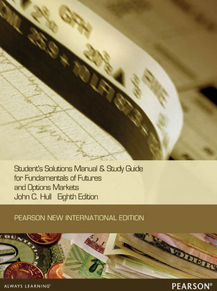 Students Solutions Manual and Study Guide for Fundamentals of Futures and options markets