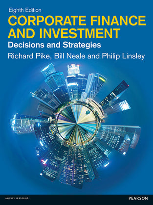 Corporate Finance and Investment: Decisions and Strategies 8th Edition