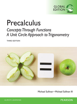 Precalculus: Concepts Through Functions, A Unit Circle Approach to Trigonometry, Global Edition