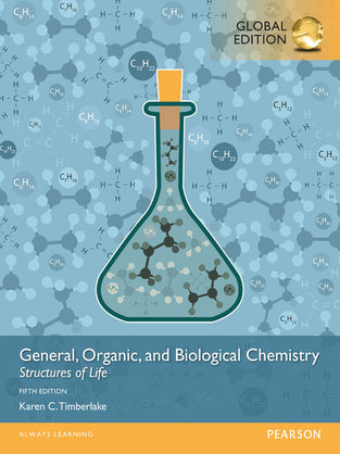 General, Organic, and Biological Chemistry: Structures of Life, Global Edition