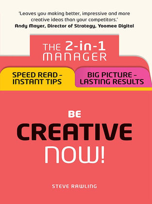 Be Creative – Now!