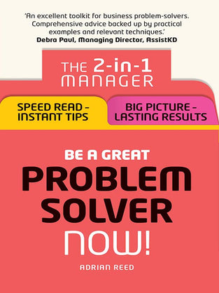Be a Great Problem Solver Ð Now!