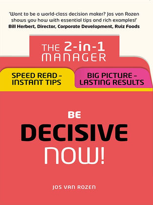 Be Decisive – Now!