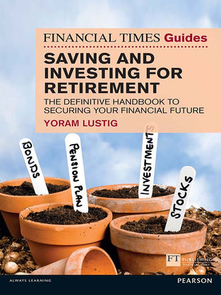 FT Guide to Saving and Investing for Retirement