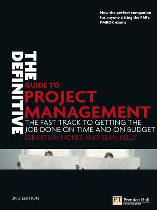 Definitive Guide to Project Management, The: The Fast Track to Getting The Job Done on Time and on Budget