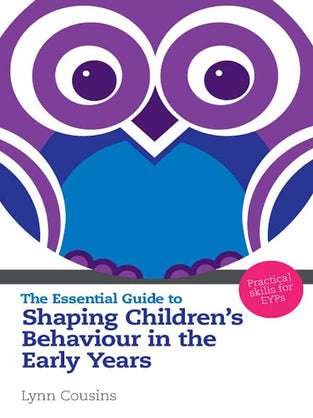 The Essential Guide to Shaping Children's Behaviour in the Early Years