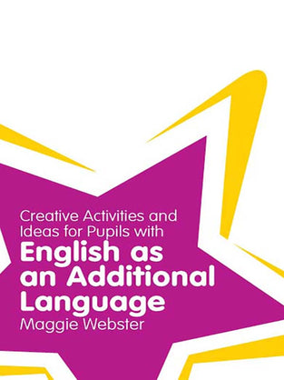 Creative Activities and Ideas for Pupils with English as an Additional Language