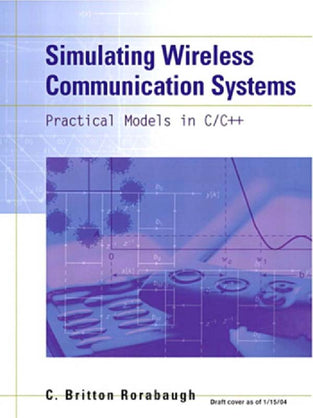 Simulating Wireless Communication Systems: Practical Models In C++