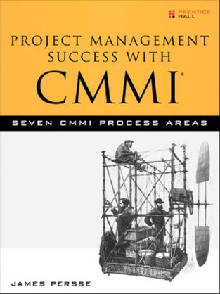 Project Management Success with CMMI®: Seven CMMI Process Areas
