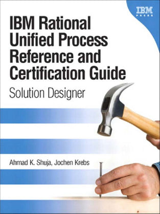 Ibm Rational Unified Process Reference & Certification Guide