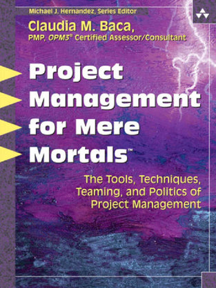 Project Management for Mere Mortals®