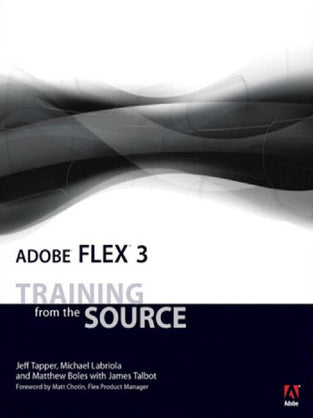 Adobe® Flex™ 3: Training from the Source