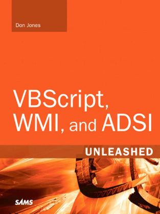 VBScript, WMI, and ADSI Unleashed (SAMS)