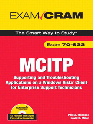 MCITP 70-622 Exam Cram: Supporting and Troubleshooting Applications on a Windows Vista® Client for E