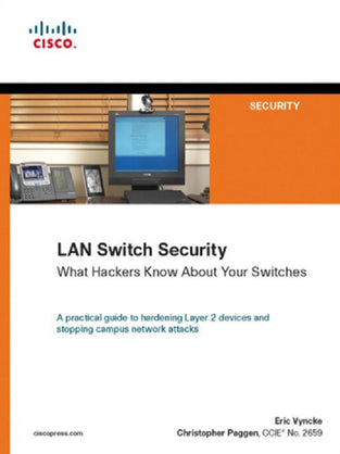 LAN Switch Security: Hackers Know About Your Switches