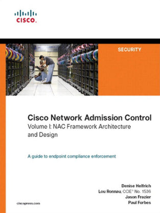 Cisco Network Admission Control, Volume I: Nac Framework Architecture And Design (642-515) (Cisco Pr
