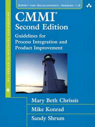 CMMI®: Guidelines for Process Integration and Product Improvement