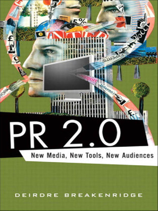 PR 2.0: New Media, New Tools, New Audiences
